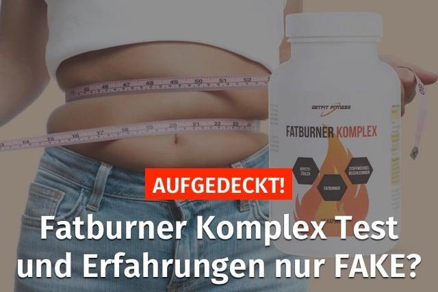 fatburner komplex kapseln erfahrungen test fake