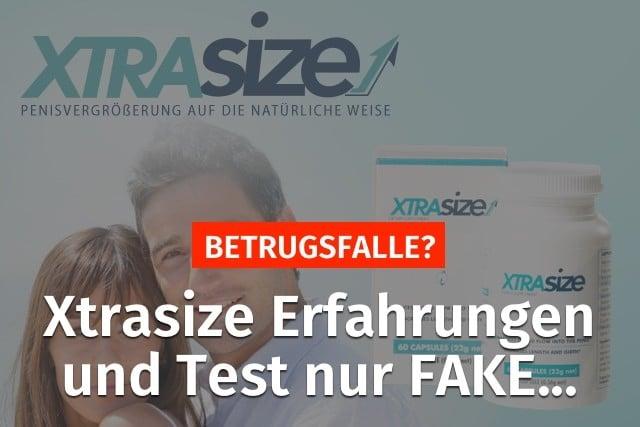 xtrasize erfahrungen test fake