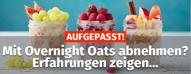 AUFGEPASST! ᐅ Mit Overnight Oats abnehmen? Erfahrungen