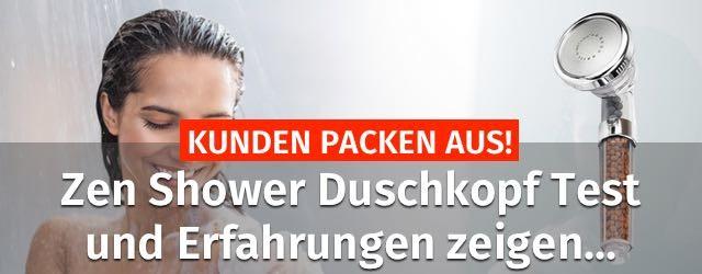 Kunden Packen Aus Zen Shower Duschkopf Test Erfahrungen